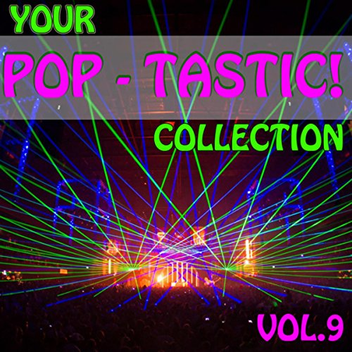 Your Pop - Tastic! Collection,...
