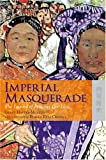 img - for Imperial Masquerade: The Legend of Princess Der Ling book / textbook / text book