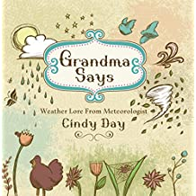 Grandma Says: Weather Lore From Meteorlogist Cindy Day