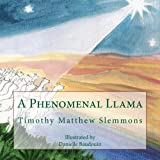 A Phenomenal Llama: A Tall Christmas Tale for Children of All Ages