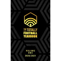The Totally Football Yearbook: From the team behind the hit podcast