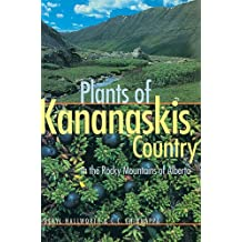 Plants of Kananaskis Country in the Rocky Mountains of Alberta