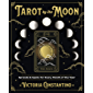 Tarot by the Moon: Spreads & Spells for Every Month of the Year (English Edition)