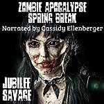 Zombie Apocalypse Spring Break | Jubilee Savage