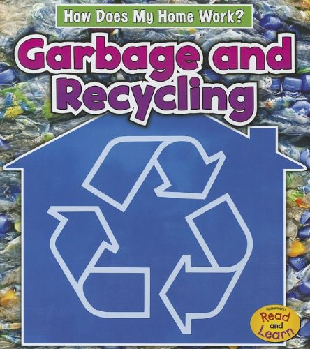Garbage and Recycling (How Does My Home Work?) by Heinemann