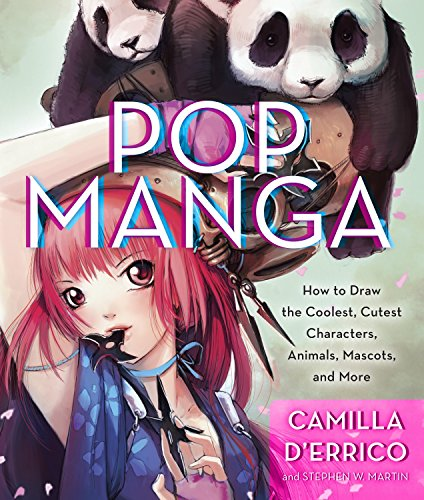 Pop Manga: How to Draw the Coolest, Cutest Characters,...