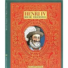 HENRI IV LE ROI DE TOLÉRANCE