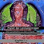 Planet der Leistungsträger. Staffel 1.1 | Peter A. Kettner