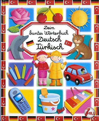 Dein buntes Wörterbuch: Deutsch-Türkisch