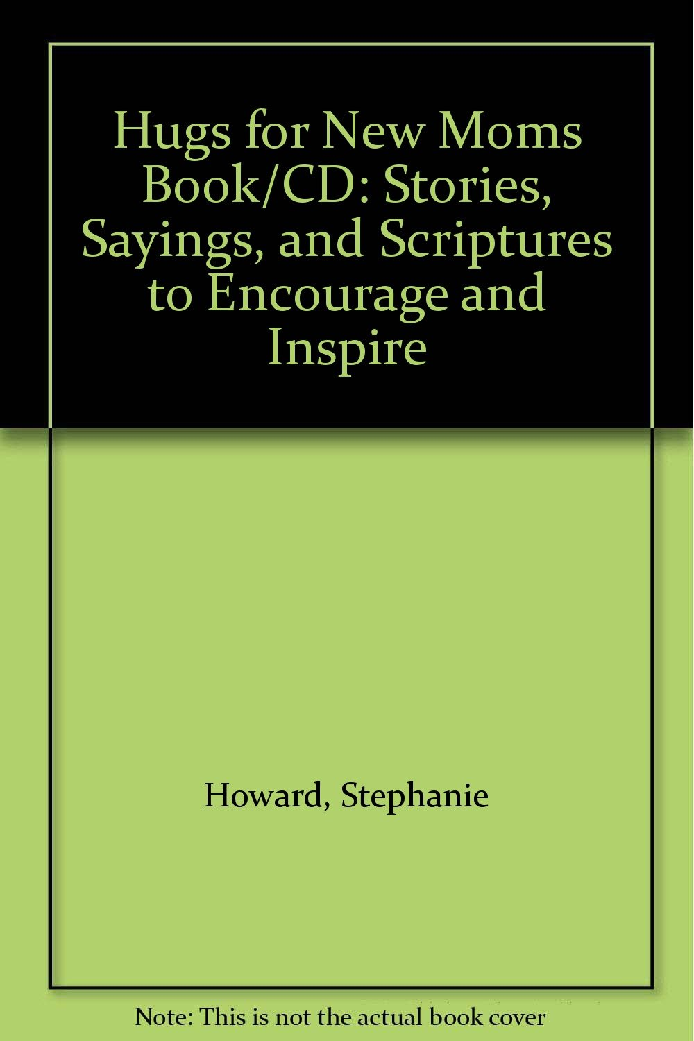Download Hugs for New Moms Book/CD: Stories, Sayings, and Scriptures to Encourage and Inspire ebook