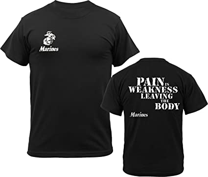 Army Universe Black USMC US Marines Pain is Weakness Leaving The Body  Double Sided T- 979ebdb57e3