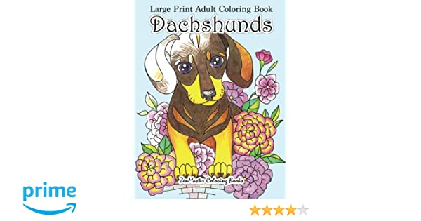 Simple and Easy Dachshunds Dogs and Puppies Coloring Book for Adults in Large Print for Relaxation and Stress Relief Large Print Adult Coloring Book Dachshunds