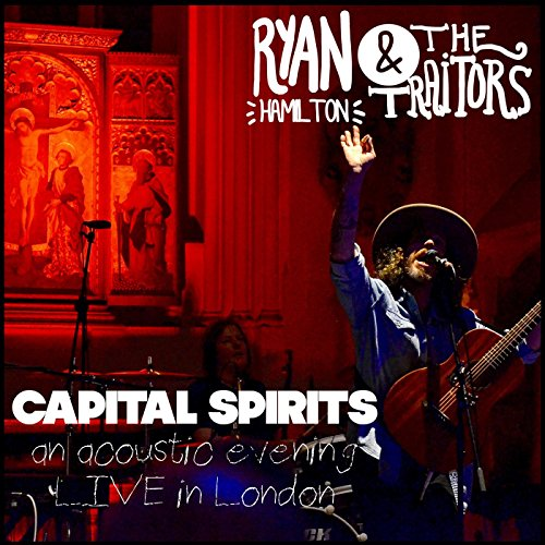 Capital Spirits   An Acoustic Evening  Live In London   Explicit