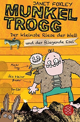 Munkel Trogg: Der kleinste Riese der Welt und der fliegende Esel Taschenbuch – 23. Juli 2015 Janet Foxley Steve Wells Sigrid Ruschmeier FISCHER KJB