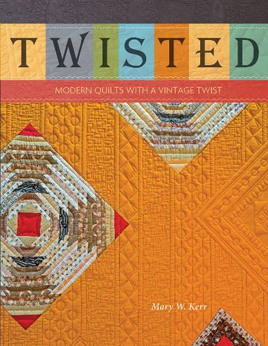 Book Cover: Twisted: Modern Quilts with a Vintage Twist