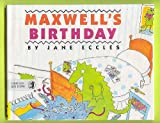 Maxwell's Birthday, Jane Eccles, 0688110363
