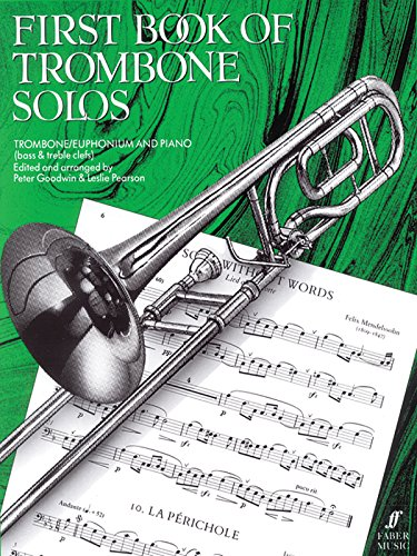 (First Book of Trombone Solos (Faber Edition) )