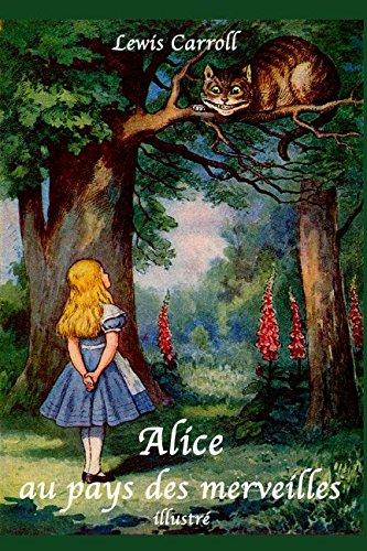 Alice au pays des merveilles (illustré) (French Edition)