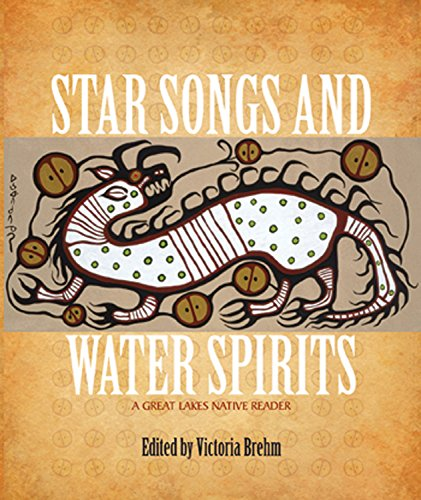 (Star Songs and Water Spirits: A Great Lakes Native Reader)