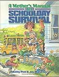 A Mother's Manual for Schoolday Survival, Kathy Peel and Joy Mahaffey, 0929608887