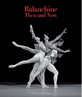 balanchine then and now the arts arena publication series