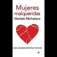 Mujeres malqueridas (Psicología y salud) (Spanish Edition)