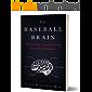 The Baseball Brain: Mental Game Training for the Developing Ballplayer