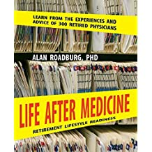 Life After Medicine: Written by Alan Roadburg, 2008 Edition, Publisher: Utd Library [Paperback]
