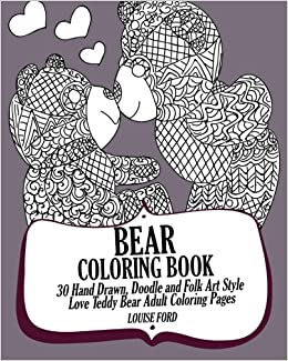 Bear Coloring Book: 30 Hand Drawn, Doodle and Folk Art Style Love ...