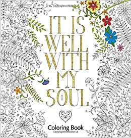 Amazon Com It Is Well With My Soul Adult Coloring Book Coloring