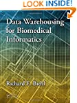 Data Warehousing for Biomedical Infor...