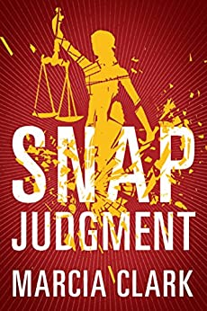 Snap Judgment (Samantha Brinkman Book 3) by [Clark, Marcia]