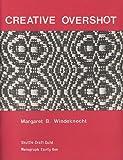 Creative Overshot, Margaret B. Windeknecht, 0916658341
