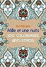 Art-thérapie: Mille et une nuits: 100 coloriages anti-stress par Leblanc