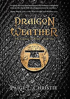 Draigon Weather (The Legacies of Arnan Book 1) by [Christie, Paige L.]