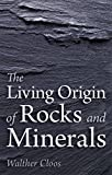 img - for The Living Origin of Rocks and Minerals book / textbook / text book