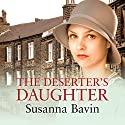 The Deserter's Daughter Audiobook by Susanna Bavin Narrated by Julia Franklin