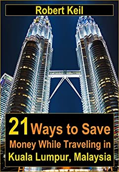 21-ways-to-save-money-while-traveling-in-kuala-lumpur-malaysia