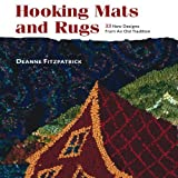 Hooking Mats and Rugs: 33 New Designs From An Old Tradition: 33 New Rug-hooking Designs from an Old Tradition