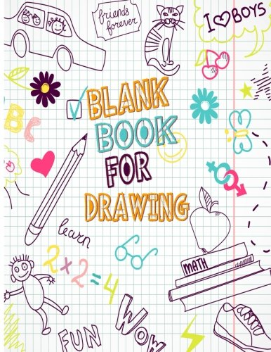Blank Book For Drawing: 8.5 X 11, 120 Unlined Blank Pages For Unguided Doodling, Drawing, Sketching & Writing