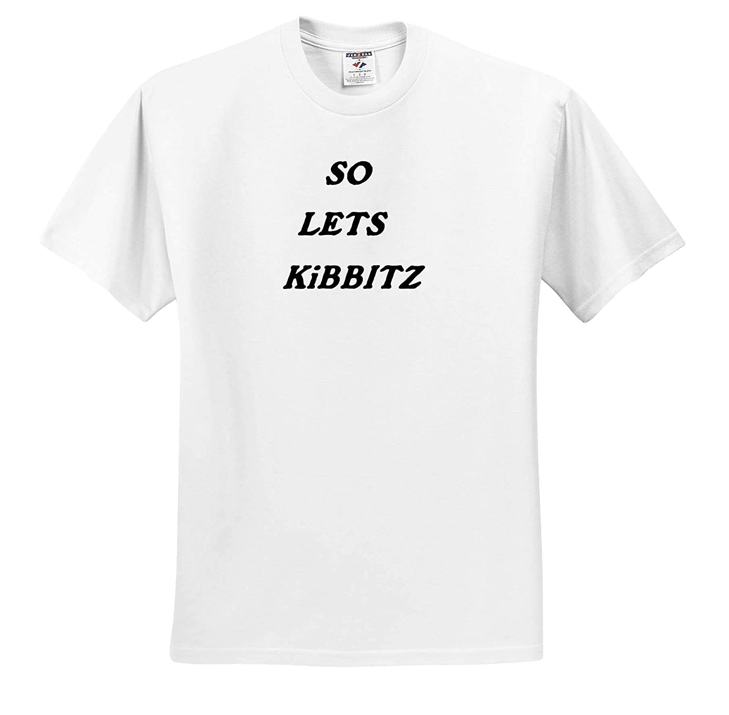 Image of Words So Lets Kibitz Saying Meaning Gossip Talk Jewish Humor and Sayings T-Shirts 3dRose Lens Art by Florene