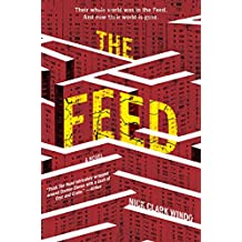 The Feed: A Novel (English Edition)