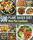 Books : Plant Based  Meal Plan Cookbook: 500 Quick & Easy Everyday Recipes for Busy People on A Plant Based Diet  | 21-Day Plant-Based Meal Plan (Plant-Based Diet Cookbooks)