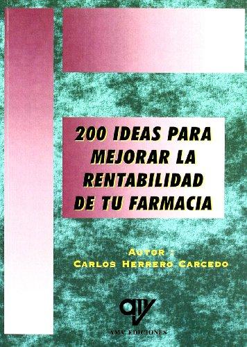 Descargar Libro 200 Ideas Para Mejorar La Rentabilidad De Tu Farmacia Carlos Herrero Carcedo