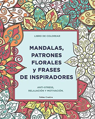 Libro de colorear para adultos: un libro de colorear mandalas inspirador, motivador y alentador. Cada imagen se complementa con una frase de ... y el alivio del estrés (Spanish Edition) PDF