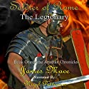 Soldier of Rome: The Legionary Book One of the Artorian Chronicles Audiobook by James Mace Narrated by Nigel Patterson