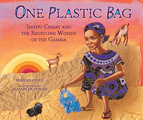 One Plastic Bag: Isatou Ceesay and the Recycling Women of the Gambia (Millbrook Picture Books) by Millbrook Press