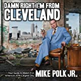 Damn Right I'm from Cleveland, Mike Polk, 1938441079