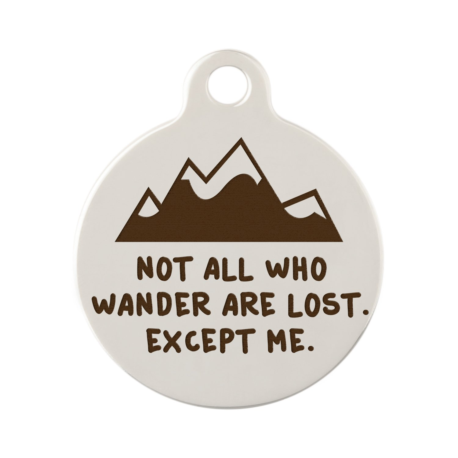 Custom Engraved Not All Who Wander Are Lost Dog Tag by dogIDs - Mountain Design - 1.25 Diameter Nickel Tag