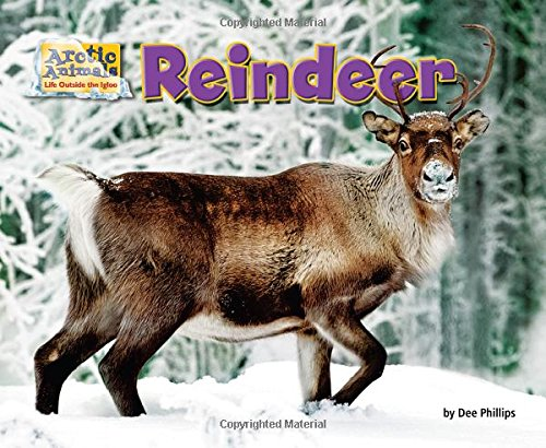 Reindeer (Arctic Animals: Life Outside the Igloo)
